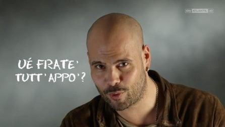 """Aspettando Gomorra 3 - Lezione 1: """"Fratè, tutt'appò?"""", il cast insegna come si saluta a Napoli"""