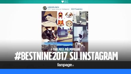 Con #2017bestnine potrai creare un collage con i tuoi post più popolari di Instagram