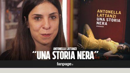 """Antonella Lattanzi racconta Una storia nera: """"Il mio noir al di là del bene del male"""""""
