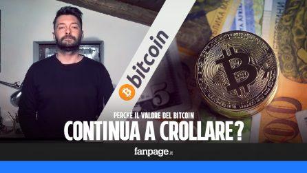 Perché il valore del Bitcoin continua a crollare