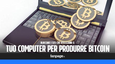 Riconoscere e bloccare i siti che usano il tuo computer per produrre Bitcoin