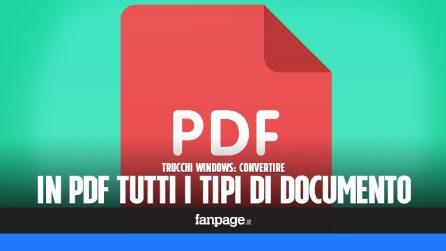 Il trucco Windows per convertire tutto (ma proprio tutto) in PDF