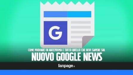 Perché devi assolutamente provare in anteprima la nuova versione di Google News