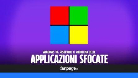 Se alcune app non si vedono bene in Windows 10, attiva questa nuova opzione