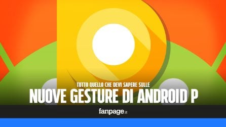 Come funzionano (e come si attivano) le nuove gestures di Android P