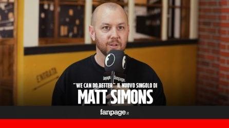 """We can do better, il nuovo singolo di Matt Simons: """"È una brano sulla speranza per il futuro"""""""