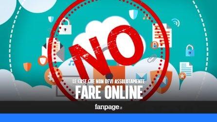 Le cose da non fare online, per essere più sicuri e salvaguardare la propria privacy