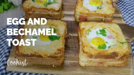 Egg and bechamel toast: a tasty idea ready in no-time!