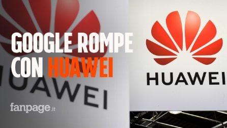 Google lascia Huawei, ecco cosa succederà: stop agli aggiornamenti Android per gli smartphone