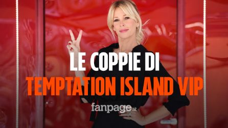 Ecco quali sono le 6 coppie in gioco di Temptation Island Vip 2019