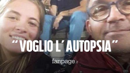 """Morte Melissa La Rocca, il padre Vinicio chiede l'autopsia: """"Voglio sapere come è morta"""""""