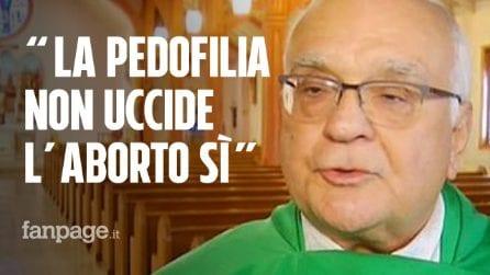 """""""La pedofilia non uccide nessuno, l'aborto sì"""": la frase choc di don Bucci"""