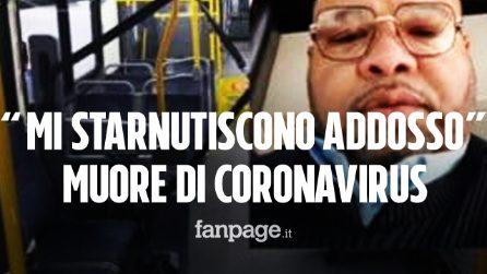 """""""Mi starnutiscono addosso"""" autista muore di Coronavirus 15 giorni dopo l'appello lanciato sui social"""