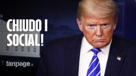 """Donald Trump vuole chiudere i social network: """"Mi censurano per le elezioni del 2020"""""""