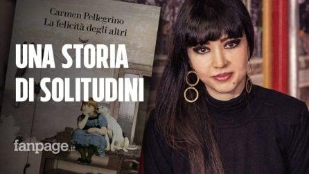 """Carmen Pellegrino racconta 'La felicità degli altri': """"Uno sguardo può salvare"""""""