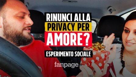 Per amore, rinunceresti alla privacy? ESPERIMENTO SOCIALE