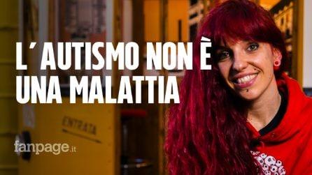 Federica racconta l'autismo: non siamo persone rotte alle quali mancano dei pezzi