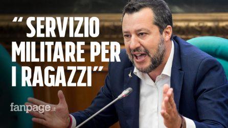 Salvini vuole reintrodurre la leva militare per fermare le baby gang