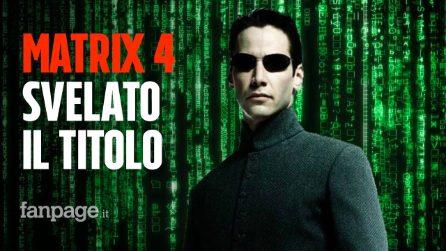 Matrix 4, la Warner Bros svela il titolo definitivo del film con Keanu Reeves