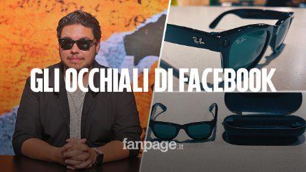 Abbiamo provato gli occhiali di Facebook e RayBan: ecco cosa fanno